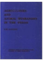 Agriculture and Animal Husbandry In The Vedas
