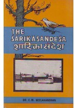 THE SARIKASANDESA  (RAMAPADNIVAD) (With Sanskrit commentary & critical study in English) - DR. C. M. NEELAKANDHAN