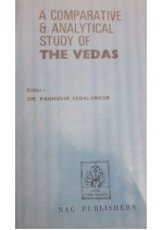 A COMPARATIVE AND ANALYTICAL STUDY OF THE VEDAS- DR. RAGHUVIR VEDALANKAR