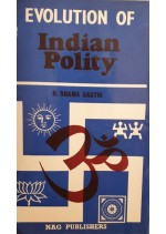 EVOLUTION OF INDIAN POLITY - R.SHAMA SHASTRI
